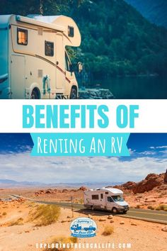 Benefits of Renting an RV — Exploring the Local Life Travel Trailer Living, Rv Travel Trailers, Rent Rv, Buying An Rv, Rv Organization, Rv Rental, Rv Parks, Rv Life, The Locals