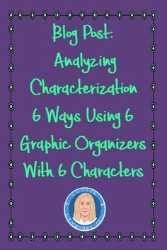 Blog Post: 6 ways to analyze characterization in 6 stories using 6 graphic organizers for 6 different characters. Samples, links to templates, and links to the stories and novel excerpts used. Great for grades 4-9 or any grade really for classroom or distance learning. Links to online resources and digital templates for distance learning. Easy-print templates too. FREE 7th Grade Ela, Middle School Ela, Authors Purpose, English Classroom, Simple Prints, Thoughts And Feelings, Graphic Organizers, Learning Resources, Free Reading