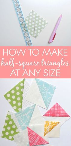 How to make half-square triangles at any size with these five different methods!