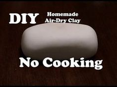 How To Make Non-cooking Cold Porcelain| Homemade best air dry clay - YouTube
