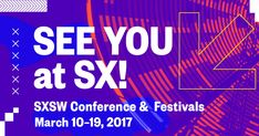 What I'm looking forward to being surprised by at SXSW 2017 Summit Meeting, Brand Identity, Branding, Design Reference, Conference, Banner, Neon Signs, Graphic Design, Shopping Mall