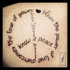 Peace & Power Tattoo by Electric Elaine  AMEN. I BELIEVE THIS TO BE TRUE. THIS IS ONE REASON WHY I ALWAYS SAY...PEACE, LOVE, AND HAVE FUN.