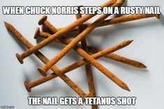 This week there has been the case of a young girl who contracted tetanus. As usual it's being used to convince us all to vaccinate, but tetanus is much more. Chuck Norris Funny, Chuck Norris Facts, Funny Quotes, Funny Memes, Jokes, Firefighter Drawing, Only In America, Color Quotes, Military Humor