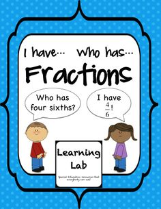 """I have... Who has..."" fractions game. Great to use as a whole group or in a small group. After some practice with how these types of games flow, students can lead themselves in groups during centers. This includes a set of 24 cards that make a loop so there is no set start or finish."
