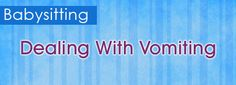 Babysitting: Dealing With Vomiting