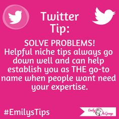SOLVE PROBLEMS!  Helpful niche tips always go down well and can help establish you as THE go-to  name when people want/need your expertise.  #EmilysTips #EmilysMarketingTips #EmilysTwitterTips #TwitterTips #Twitter