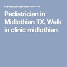 Pediatrician in Midlothian TX, Walk in clinic midlothian