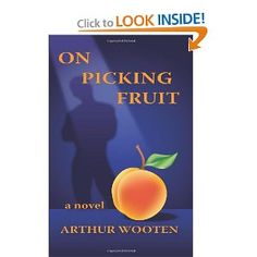 """On Picking Fruit - """"If gallantry in our day is defined as facing adversity with screams of laughter, then this is the most gallant book I know of."""" - Edmund White"""