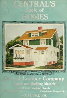 Central's Book of Homes-1920. Many color images of house exteriors