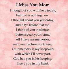 I miss you mom love quotes i miss you mother quotes love quotes for mom Mom In Heaven Quotes, Missing Mom In Heaven, Rip Mom Quotes, Quotes Quotes, Daughter Quotes, Mom Poems From Daughter, Missing Someone Who Passed Away, Eulogy Quotes, Mom Qoutes