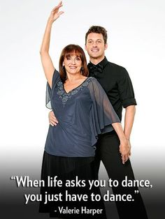 """""""When life asks you to dance, you just have to dance."""" – Valerie Harper, who will show off her fancy footwork on season 17 of Dancing with the Stars Lee Ann Womack, Social Dance, Alec Baldwin, Simon Cowell, Celebrity News, Celebrity Quotes, Eva Mendes, Celebration Quotes, Keith Urban"""