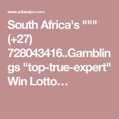 "South Africa's """""" (+27) 728043416..Gamblings ""top-true-expert"" Win Lotto…"