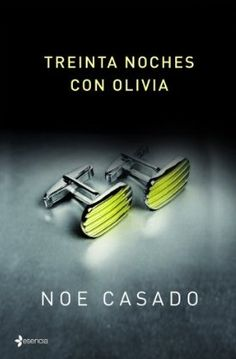 "Treinta noches con Olivia / Noe Casado.-- 1ª ed.-- Planeta ; Barcelona, 2012).-- 396 p ; 12 cm  D.L. B 20578-2012.-- ISBN 978-84-08-02978-6  821.134.2-31""19""  R. 27134"