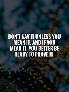 Lyric Quotes, Motivational Quotes, Inspirational Quotes, Lyrics, Actions Speak Louder Than Words Quotes, Best Quotes, Life Quotes, Customer Service Quotes, Say What You Mean