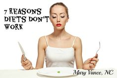 So true! You need to be ready for a life change not just a food change!   http://www.maryvancenc.com/2013/04/7-reasons-why-diets-dont-work/ #healthyliving #saynotodiets #wholehealth