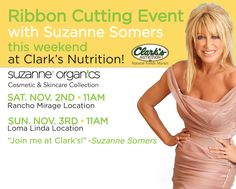 Meet Suzanne Somers in Rancho Mirage Nov. 2 and in Loma Linda on Nov. 3 at Clark's Nutrition & Natural Foods Market. She'll be cutting the ribbon for her NEW Organic cosmetic & skincare line sold EXCLUSIVELY at Clark's at 11am both locations. This is a FREE event.