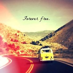 ☮ American Hippie Bohemian Boho Quotes ~ Forever Free .. Adventure