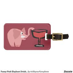 Funny Pink Elephant Drinking Red Wine Travel Bag Tags