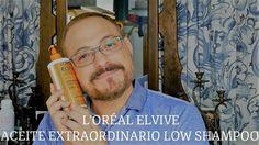 NUEVO LOREAL ELVIVE ACEITE EXTRAORDINARIO LOW SHAMPOO SIN ESPUMA RESEÑA ...