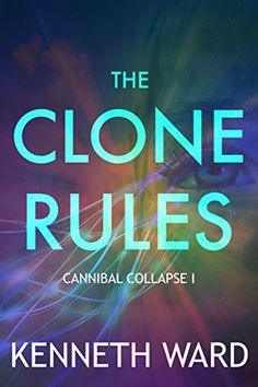 The Clone Rules  - Kenneth Ward