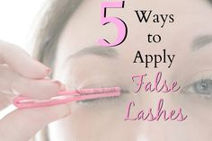 5 Ways to Apply False Lashes--FINALLY able to apply these with these tips!