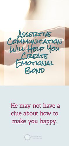 Assertive communication will help you build an emotional bond with a guy. Read more to create an amazing bond with your man. Marriage Advice, Relationship Advice, Relationships, Assertive Communication, Find Your Strengths, Conscious Parenting, Interpersonal Relationship, Gentle Parenting, Parenting Tips