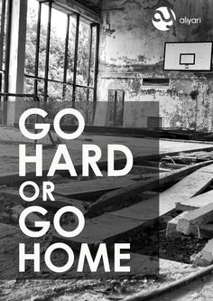 Go hard or go home fitness workout gym and sport motivation quotes aliyari