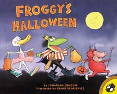 Froggy's Halloween is part of a marvelous series that youngsters just can't get enough of. Description from amazon.com. I searched for this on bing.com/images