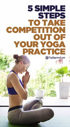5 Simple Steps to Take the Competition Out of Your Yoga Practice