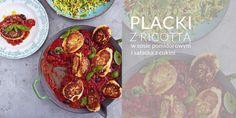 Placki z ricottą w sosie pomidorowym i sałatka z cukinii | Eksperymentuj z szefem Ricotta, Tacos, Mexican, Ethnic Recipes, Food, Meal, Essen, Hoods, Meals