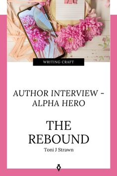 This Interview Focuses On Aspects Of Writing An Alpha Hero. To give you an insight into how an author creates this type of character I've asked one of my author friends to tell us about the hero in her latest book, The Rebound. Writing Goals, Latest Books, Rebounding, Writer, Interview, Author, Hero, Blog, Writers