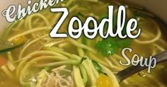 The Busy Broad: Low Carb Chicken Zoodle Soup