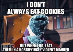 Cookie monster is the Most Interesting Man in the World. Sesame Street & The Muppets We Are The World, In This World, Look At You, Just For You, Doug Funnie, Satire, Funny Quotes, Funny Memes, That's Hilarious