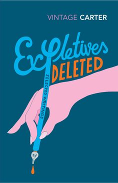 Buy Expletives Deleted: Selected Writings by Angela Carter, Michael Moorcock and Read this Book on Kobo's Free Apps. Discover Kobo's Vast Collection of Ebooks and Audiobooks Today - Over 4 Million Titles! I Love Books, New Books, Angela Carter, Michael Moorcock, Books Australia, Vintage Classics, Book Jacket, First Novel, Book Cover Design