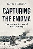 Free Kindle Book -   Capturing The Enigma: The Unsung Heroes of HMS Bulldog (Incredible Secrets of WWII Short Stories Book 1) Check more at http://www.free-kindle-books-4u.com/historyfree-capturing-the-enigma-the-unsung-heroes-of-hms-bulldog-incredible-secrets-of-wwii-short-stories-book-1/