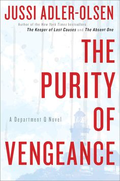 The Purity of Vengeance: A Department Q Novel. Can't wait for the next one to be printed in English.