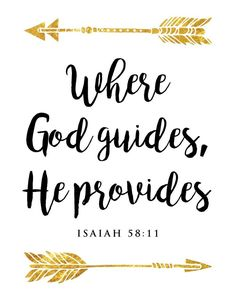 $5.00 Bible Verse Print - Where God guides, He provides Isaiah 58:11 Sometimes…