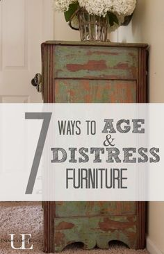 DIY:: 7 Ways to Age and Distress Furniture ! Seven Amazing Shortcut Tutorials !!