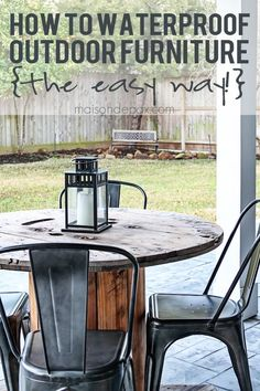 easiest way to waterproof outdoor wood furniture ever