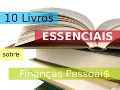 Indicamos 10 títulos para quem quer lidar melhor com dinheiro, controlar as finanças pessoais e atingir o bem-estar financeiro. Boa leitura !