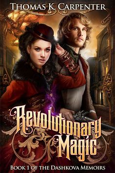Country Mouse City Spouse Today's Free eBooks May Revolutionary Magic: Book 1 of the Dashkova Memoirs- Thomas K. Book Series, Book 1, Books To Read, My Books, Steampunk Book, Beautiful Book Covers, Magic Book, Fantasy Books, Fantasy Fiction