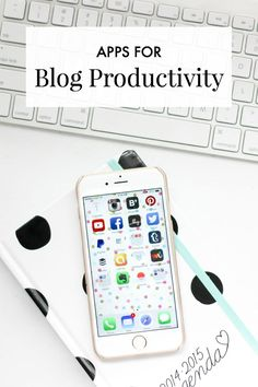 5 Apps For Blog Productivity | A Girl, Obsessed