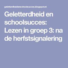 Geletterdheid en schoolsucces: Lezen in groep 3: na de herfstsignalering