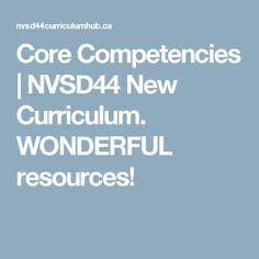 Core Competencies   NVSD44 New Curriculum. WONDERFUL resources!