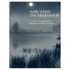 Walk When the Moon Is Full by Frances Hamerstrom and Robert Katona: This book describes the author's nighttime walks with her children during each of a year's thirteen full moons. Through these chapters the reader experiences the thrill and awe of moonlit discoveries. This is a wonderful way to introduce children to nature. Most children and parents who read this book will want to follow its example, and both will benefit if they do. Look in your library for this one. #Walk_When_the_Moon_is_Full