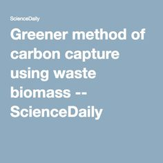 Scientists have developed an innovative new green method of capturing carbon dioxide (CO2) emissions from power stations, chemical and other large scale manufacturing plants. Starbons, made from waste biomass including food peelings and seaweed, were discovered and first reported 10 years ago. Using these renewable materials provides a greener, more efficient and selective approach than other commercial systems of reducing emissions...