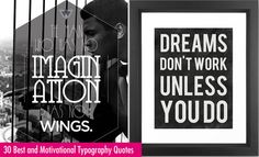 30 Best Motivational Quotes and Typography Design Examples for your inspiration. Read full article: http://webneel.com/30-best-and-motivational-typography-quotes-design-examples-your-inspiration   more http://webneel.com/typography   Follow us www.pinterest.com/webneel