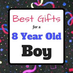 Find the best gifts for a 8 year old boy - birthday toys and gift ideas for an eight year old boy