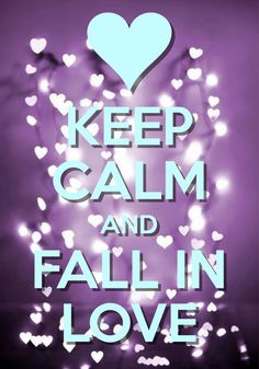 keep calm and fall in love / Created with Keep Calm and Carry On for iOS #keepcalm #ValentinesDay
