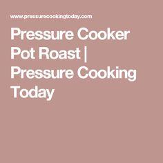 Pressure Cooker Pot Roast | Pressure Cooking Today